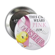 """This Chick Wears Pink for Myself 2.25"""" Button"""
