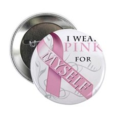 "I Wear Pink for Myself 2.25"" Button"