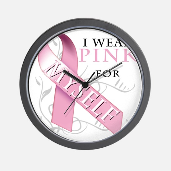 I Wear Pink for Myself Wall Clock