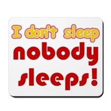 i dont sleep Mousepad