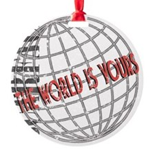 tthe-world-is-yours Ornament