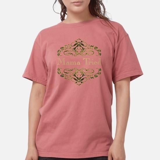 mama tried 3000 5 dark T-Shirt