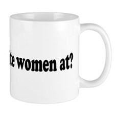 Where the white women at? Small Mug