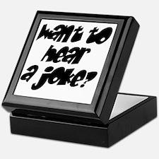 wanttohearajoke Keepsake Box
