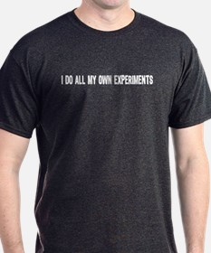 I DO ALL MY OWN EXPERIMENTS 3 T-Shirt