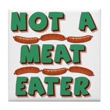 not a meat eater Tile Coaster