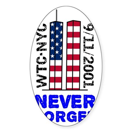 never-forget-10x10-tshirt-transpare Sticker (Oval)