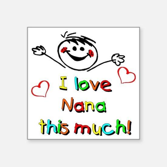 "Nana This Much Square Sticker 3"" x 3"""