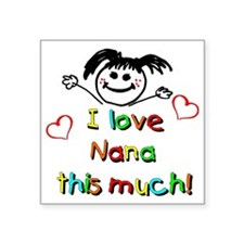 "Nana This Much Square Sticker 3"" x 3"""