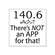 "Theres Not An App For That  Square Sticker 3"" x 3"""