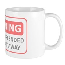Warning If Easily Offended Please Stay  Mug