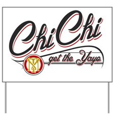 ChiChi-Wtes Yard Sign