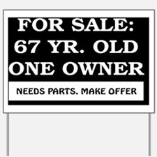For Sale 67 year old Birthday Yard Sign