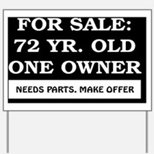 For Sale 72 year old Birthday Yard Sign