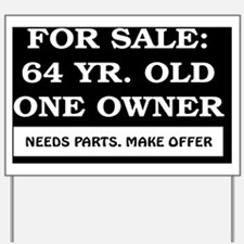 For Sale 64 year old Birthday Yard Sign