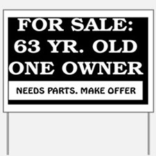 For Sale 63 year old Birthday Yard Sign