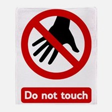 Do Not Touch (white background) Throw Blanket