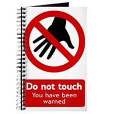 Do not Touch! You have been warned Journal