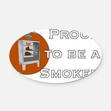 proud smoker Oval Car Magnet