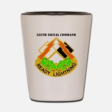 DUI -335TH SIGNAL COMMAND WITH TEXT Shot Glass