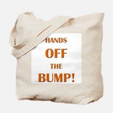 Hands off the bump Tote Bag