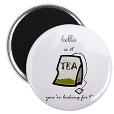 "Hello is it tea 2.25"" Magnet"