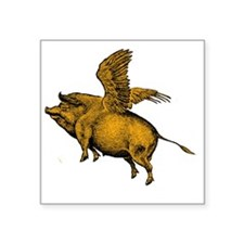 "When Pigs Fly Square Sticker 3"" x 3"""