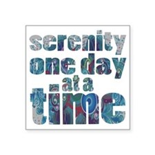 """serenity-one-day-at-a-time Square Sticker 3"""" x 3"""""""