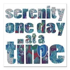 "serenity-one-day-at-a-ti Square Car Magnet 3"" x 3"""