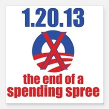 "end-of-a-spending-spree- Square Car Magnet 3"" x 3"""