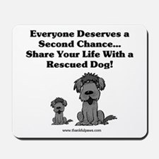 Everyone Deserves a Second Chance Mousepad
