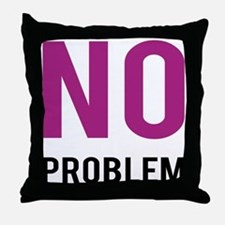 No Problem Throw Pillow