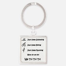 Just_Keep_Triing Square Keychain