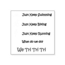 """Just_Keep_Triing_wht Square Sticker 3"""" x 3"""""""