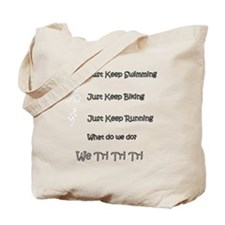 Just_Keep_Triing_wht Tote Bag