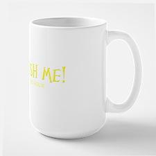 DONT RUSH YELLOW Large Mug