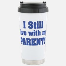 LIVE WITH MY PARENTS3 Stainless Steel Travel Mug
