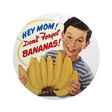 Dont Forget Bananas Round Ornament