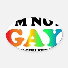 Im not gay3 Oval Car Magnet