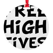 Free High Fives Black Ornament