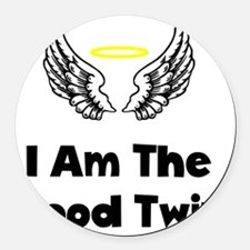 I Am The Good Twin Black Round Car Magnet