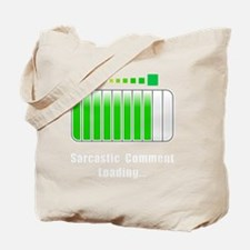 Sarcastic Comment Loading White Tote Bag