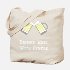 Drinks Well With Others White Tote Bag