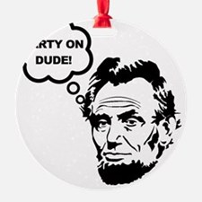 Lincoln Party On Black ONLY Ornament