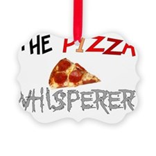 The pizza whisperer Ornament