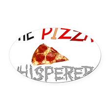The pizza whisperer Oval Car Magnet