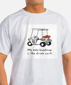 My Only Handicap is the Drink T-Shirt