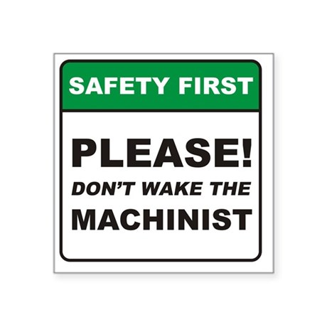 "Machinist_Dont_Wake_RK2011_ Square Sticker 3"" x 3"""