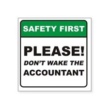 "Accountant_Dont_Wake_RK2011 Square Sticker 3"" x 3"""