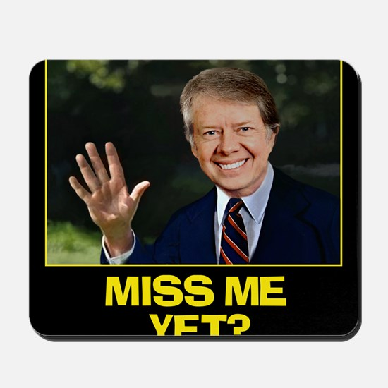 Miss-Me-Yet-Jimmy-Carter Mousepad